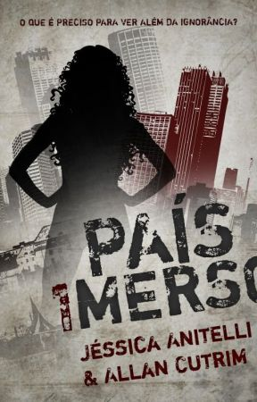 País Imerso [completo] by JessicaAnitelli