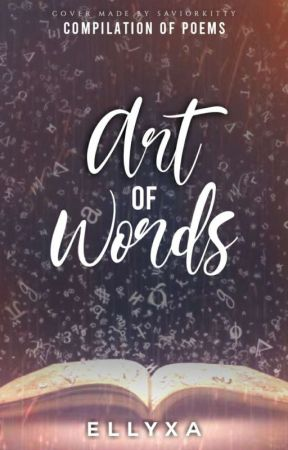 Art of Words ( A compilation of Poems) by Ellyxa