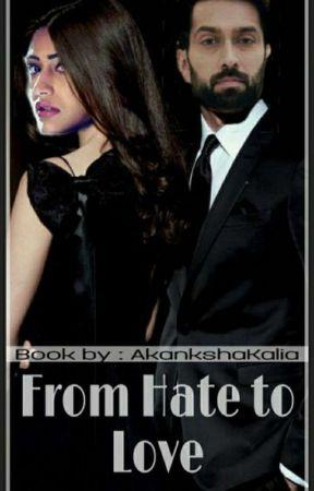 From Hate To Love (Will Start Soon) by AkankshaKalia