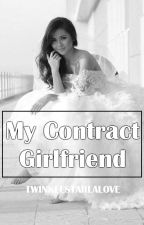 My Contract Girlfriend [KathNiel] (FIN) by TwinkleStarLaLove