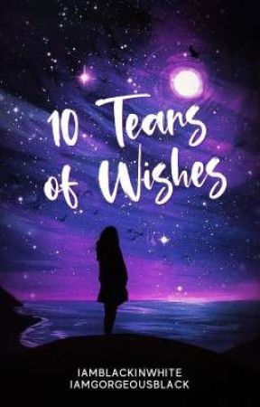 10 Tears of Wishes by WhiteGorgeousSin