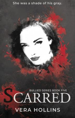 Scarred (Bullied Series #5) by VeraHollins