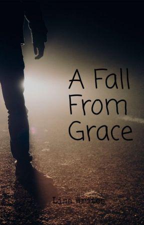 A Fall From Grace by LisaWritesDirkingly