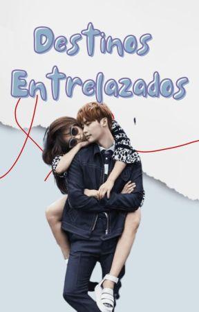 Destinos Entrelazados +18(Terminada) by ale_jaf