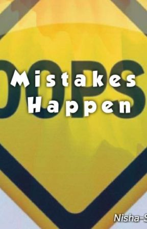 Mistakes Happen by Nisha-Shate