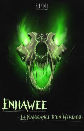 Enhawee : La Naissance D'Un Wendigo by Elfydil