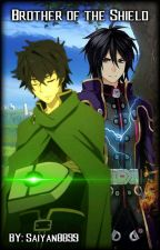 Brother Of The Shield The Rising Of The Shield Hero X Male Reader by Saiyan8899