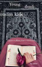 Young Dumb Muslim Kids  by _choc_bear