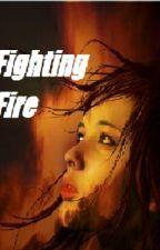 Fighting Fire by DakedaShanay