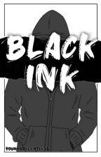 Black Ink by youngnrelentless