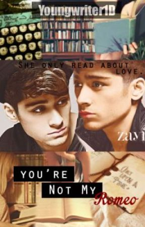 You're Not My Romeo. (Zayn Malik) by Youngwriter1D