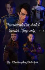 Descendants One-Shots x Reader (Boys Only) by KharringtonMelody67