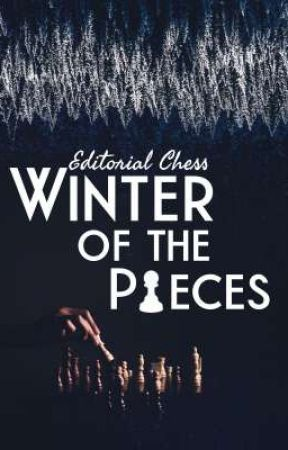 WINTER OF THE PIECES [CERRADO] by EdiChess