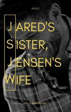 Jared's Sister, Jensen's Wife by This-Is-Supernatural