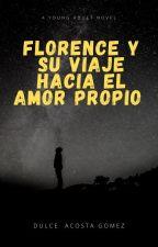 FLORENCE Y SU VIAJE HACIA EL AMOR PROPIO by DulceAcostaGomez