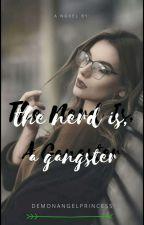 THE NERD IS A GANGSTER by DemonAngelPrincess