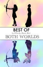 Best of Both Worlds by Nerdy_Black_Bird