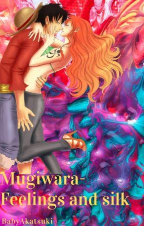 Mugiwara- Feelings and silk by BabyAkatsuki