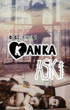 KANKA AŞKI by Gece_Mavisii