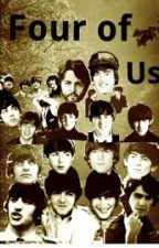 Four of us (Beatles fanfiction) by shineonyoudiamond
