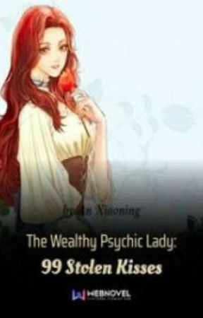 The Wealthy Psychic Lady: 99 Stolen Kisses by nhesslnk