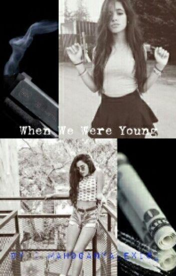 When We Were Young© (Camren)
