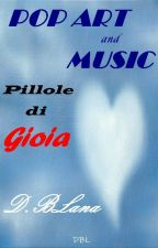 Pop Art and Music - Pillole di Gioia by dblana