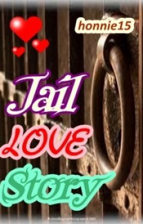 Jail Love Story (One-shot story) by honnie15
