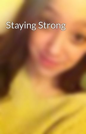 Staying Strong by InspiringYou