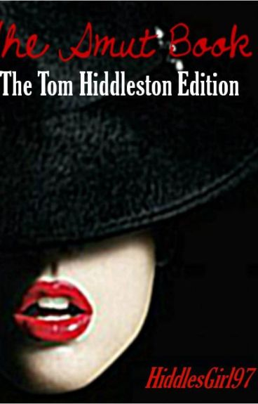 The Smut Book - The Tom Hiddleston Edition