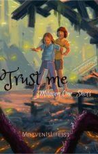 """Trust me"" /Mileven One-Shots by MilevenIsLife353"