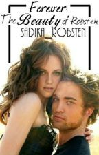 Forever: The Beauty of Robsten by Sadika_Robsten