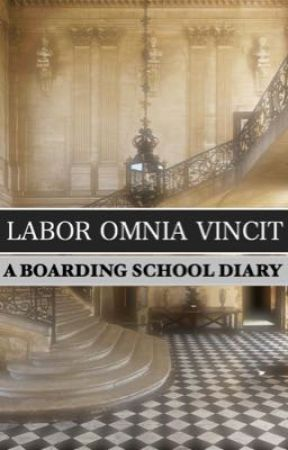 LABOR OMNIA VINCIT (A Boarding School Diary) by marceldevon