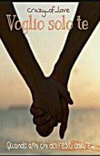Voglio solo te. by crazy_of_love