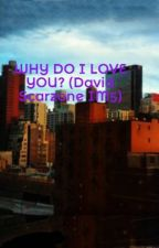 WHY DO I LOVE YOU? (David Scarzone IM5) by Andi_im5er