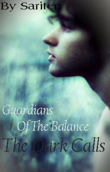 Guardians of the Balance: The Dark Calls (HIATUS)