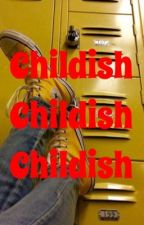 Childish by 247SadBoi