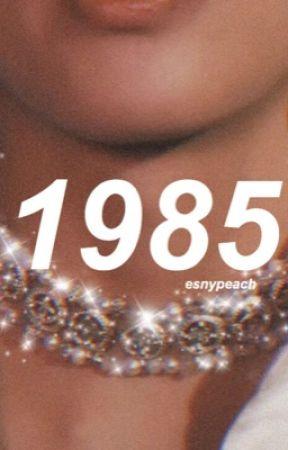 1985 by esnypeach