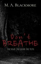 Don't Breathe by MABlackmore