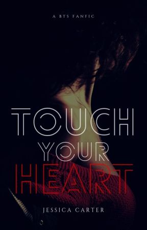 Touch Your Heart by Jessica-Carter