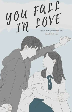 YOU  FALL IN LOVE by sarah_mrx