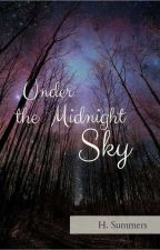 Under the Midnight Sky by heleigne_summers