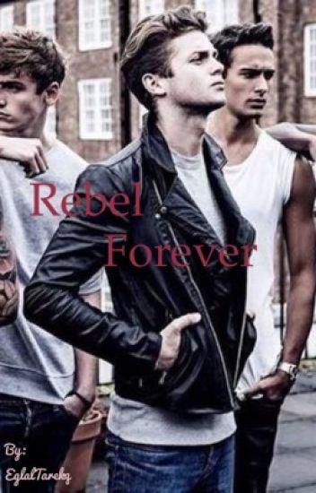 """ Rebel Forever "" ( ON HOLD )"