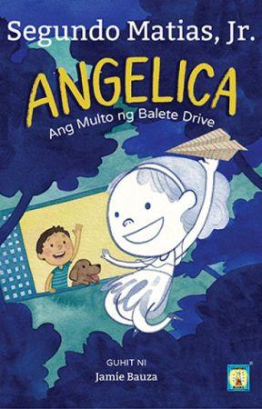 ANGELICA: Ang Multo ng Balete Drive (COMPLETED) by Kuya_Jun