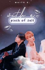 With a Pinch of Salt | vmin by PROCRASTINITY