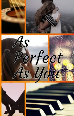 As Perfect As You by MusicIsMyDNA
