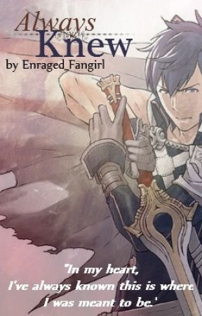 Always Knew DISCONTINUED (Fire Emblem Awakening Fanfic) - 10