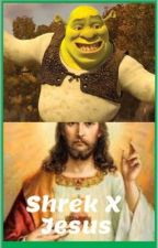 Shrek X Jesus by Shrekism1230