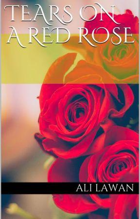 Tears on a Red Rose  by AleeLawan