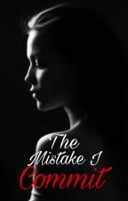 The mistake I commit by curlylife01